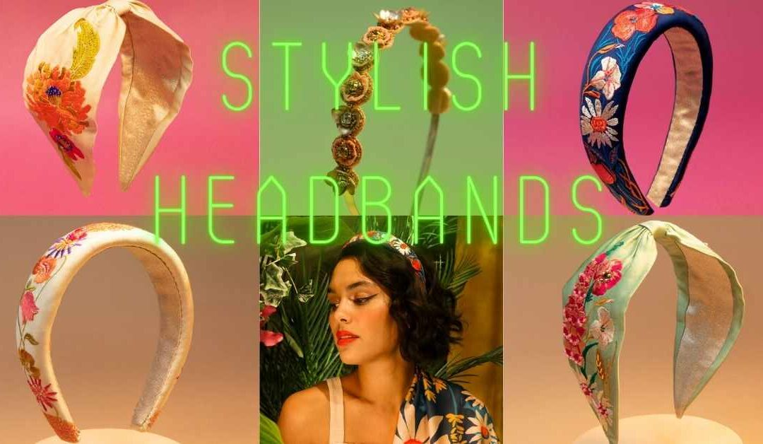 Stylish Headbands For All Ocassions